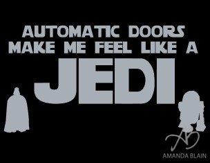 automatic doors make me feel like a jedi